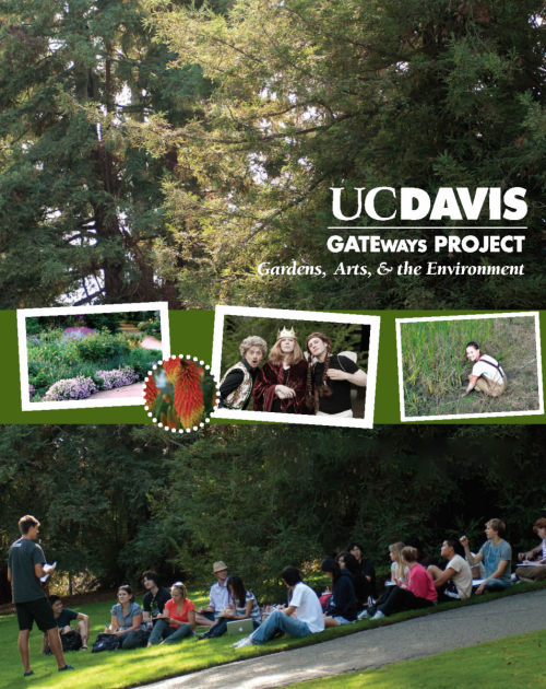 The UC Davis GATEways Project is a campus-wide initiative to create an inviting, interactive, and sustainable showcase of UC Davis.